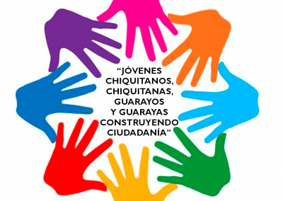 """PROYECTO: """"JÓVENES CHIQUITANOS, CHIQUITANAS, GUARAYOS Y GUARAYAS CONSTRUYENDO CIUDADANÍA"""""""